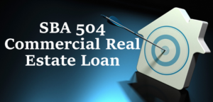 SBA 504 Commercial Real Estate Loans